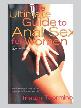 The Ultimate Guide to Anal Sex for Women 2nd Ed by Tristan Taormino