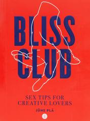Bliss Club Book: Sex Tips for Creative Lovers, , hi-res
