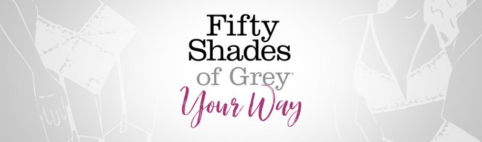 Fifty shades of grey your way banner