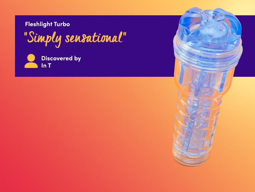 """Discover next-level pleasure - Fleshlight Turbo - """"Simply sensational"""" discovered by In T"""