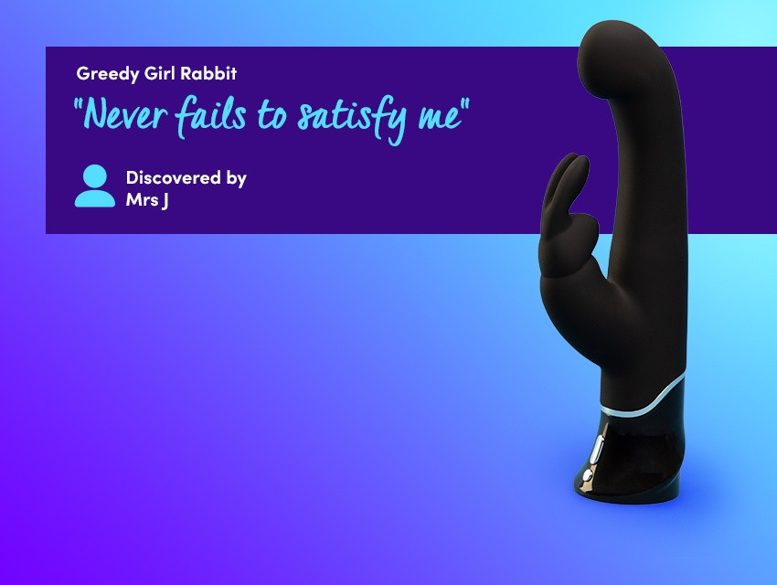 "Discover Blended Sensations with the Greedy Girl Rabbit - ""Never fails to satisfy me"" discovered by Mrs J"