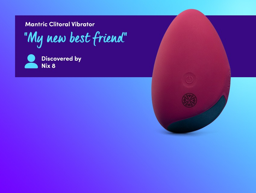 "Discover Powerful Vibrations with the Mantric Clitoral Vibrator - ""My new best friend"" discovered by Nix 8"